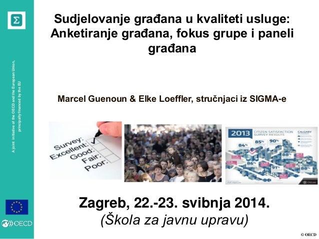 © OECD AjointinitiativeoftheOECDandtheEuropeanUnion, principallyfinancedbytheEU Zagreb, 22.-23. svibnja 2014. (Škola za ja...