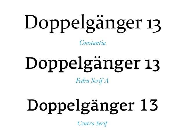 Doppelgänger 13 Doppelgänger 13 Phosphate Century Gothic Regular Doppelgänger 13 Avenir Medium