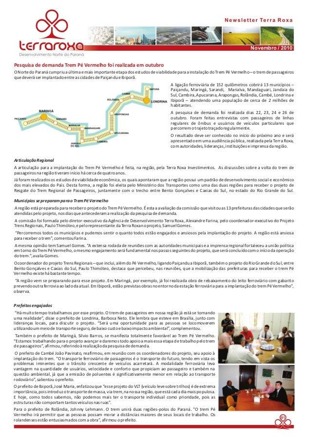 Novembro / 2010  Pesquisa de demanda Trem Pé Vermelho foi realizada em outubro  O Norte do Paraná cumpriu a última e mais ...