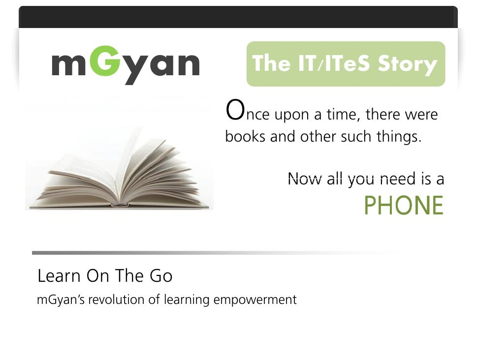 mGyan                           The IT/ITeS Story                              Once upon a time, there were               ...
