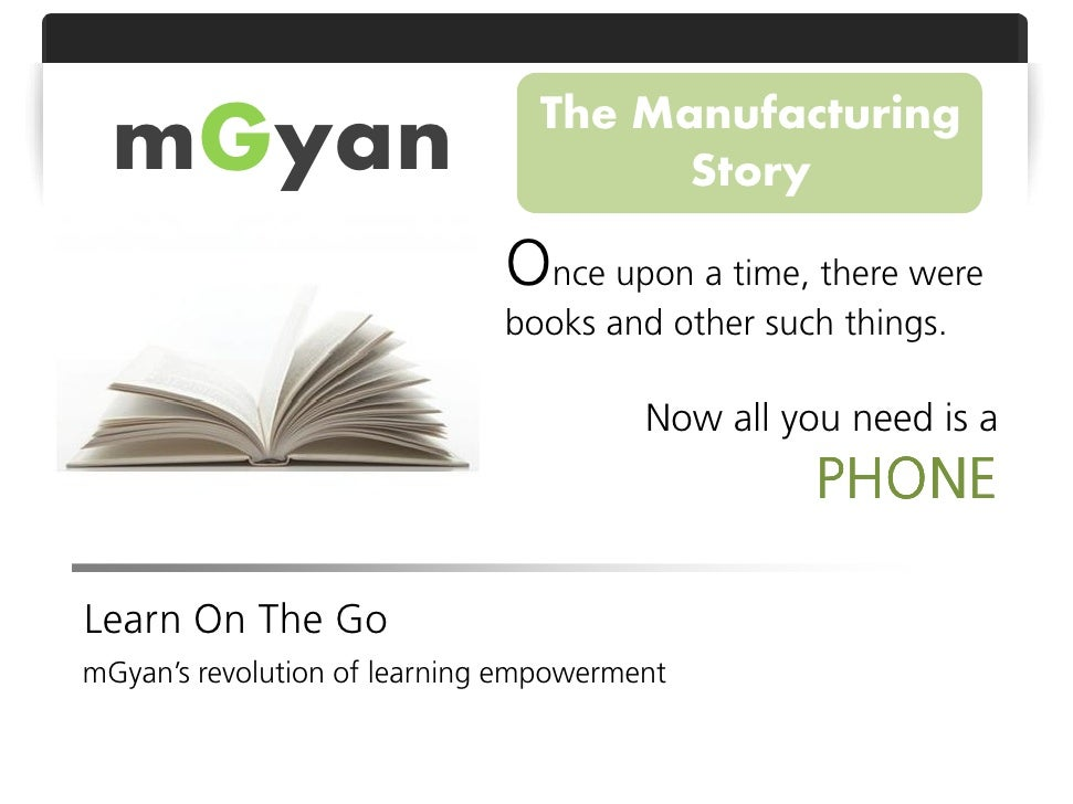 The Manufacturing  mGyan                               Story                              Once upon a time, there were    ...