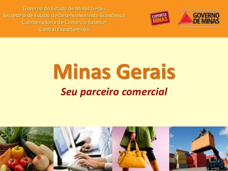 Governo do Estado de Minas GeraisSecretaria de Estado de Desenvolvimento Econômico        Coordenadoria de Comércio Exteri...