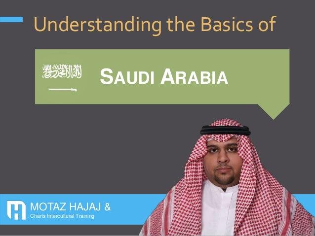 MOTAZ HAJAJ & Charis Intercultural Training SAUDI ARABIA Understanding the Basics of