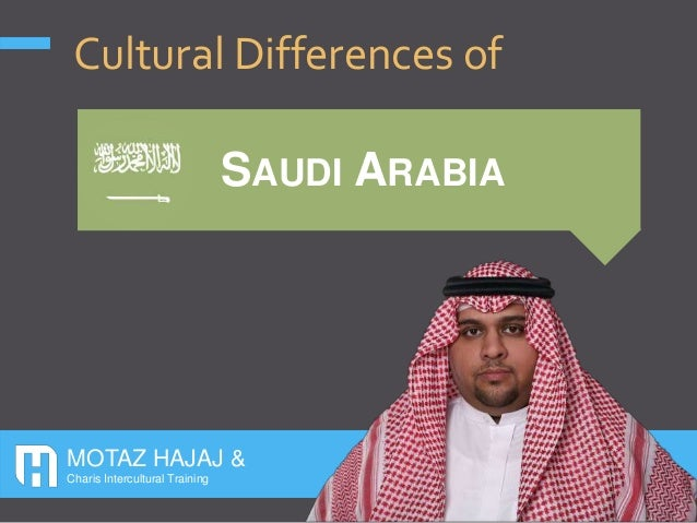 SAUDI ARABIA Cultural Differences of MOTAZ HAJAJ & Charis Intercultural Training