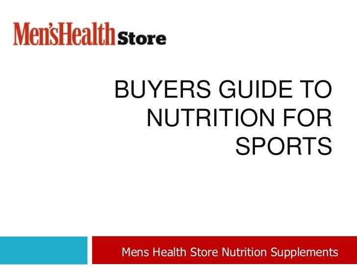 BUYERS GUIDE TO  NUTRITION FOR        SPORTSMens Health Store Nutrition Supplements