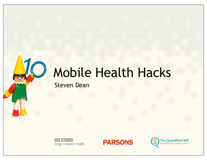 1   Mobile Health Hacks    Steven Dean