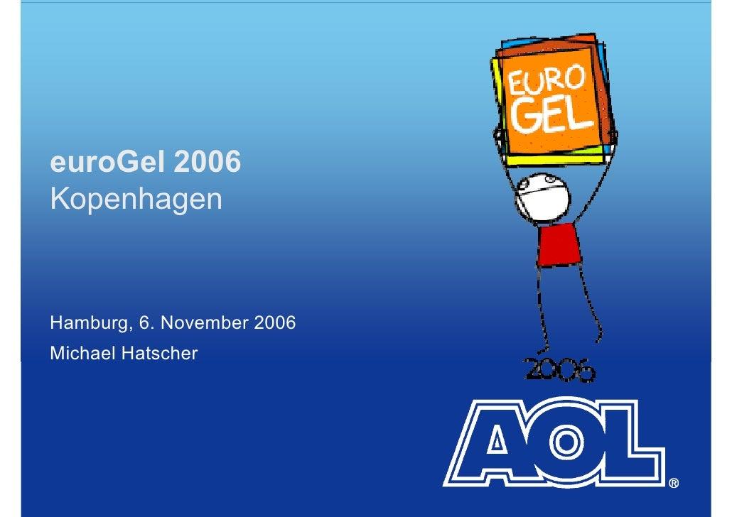euroGel 2006 Kopenhagen   Hamburg, 6. November 2006 Michael Hatscher