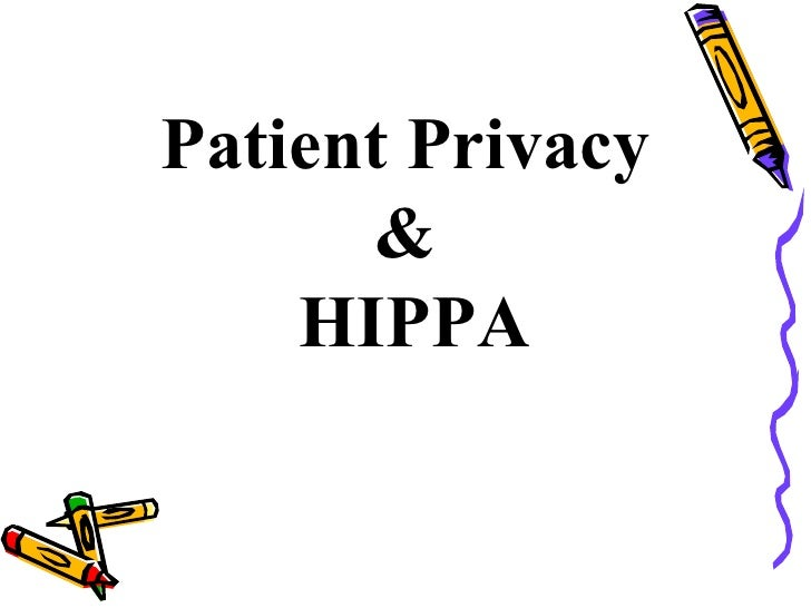Patient Privacy  &  HIPPA