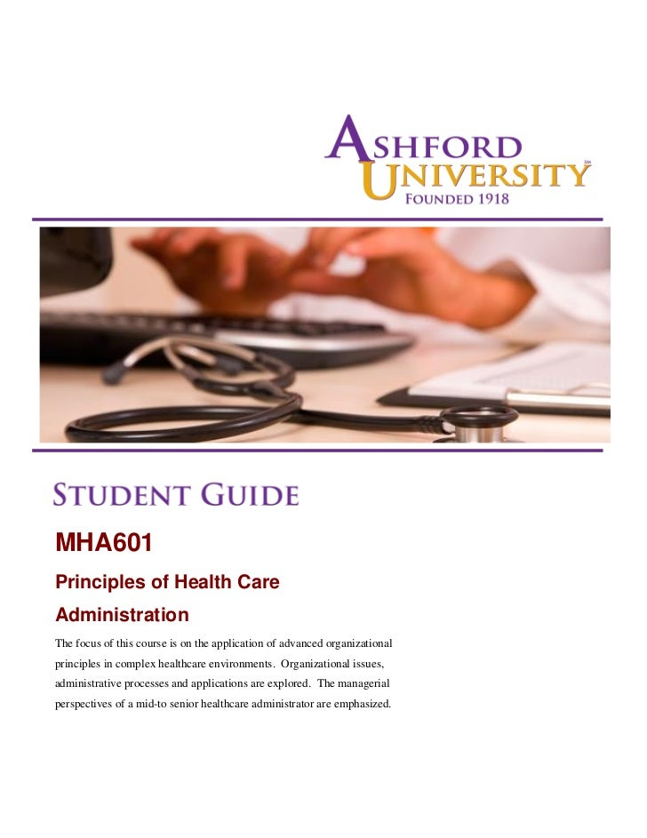 MHA601Principles of Health CareAdministrationThe focus of this course is on the application of advanced organizationalprin...