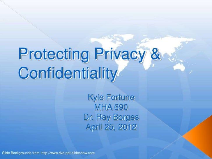 Protecting Privacy &         Confidentiality                                                  Kyle Fortune                ...