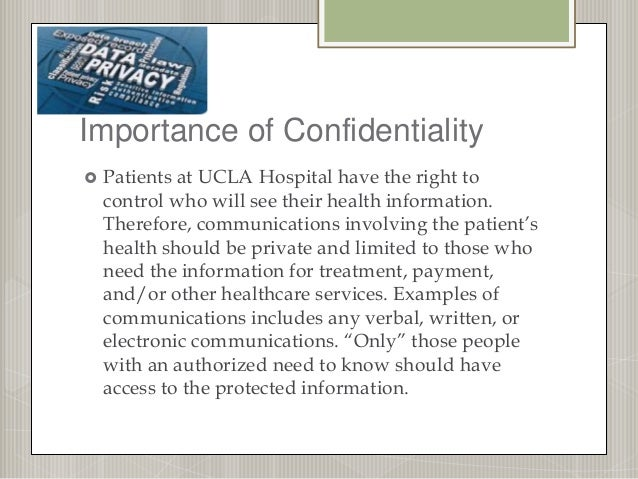 importance of patient confidentiality The importance of maintaining confidentiality  the transmission of data and handling of patient's medical records and personal information is still a big area of .