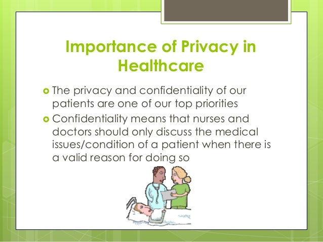 patient privacy and confidentiality 2 overview patient privacy and confidentiality is a fundamental principle underlying the delivery of health care sensitive health information may be inadvertently disclosed to a parent/guardian or.