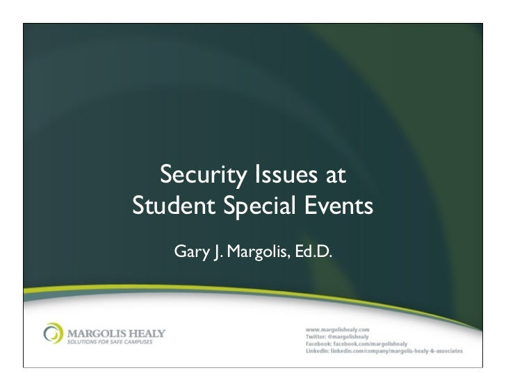 Security Issues atStudent Special Events   Gary J. Margolis, Ed.D.