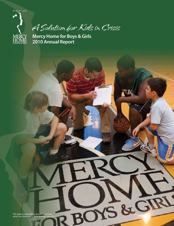 A Solution for Kids in Crisis                    Mercy Home for Boys & Girls                    2010 Annual ReportThis rep...