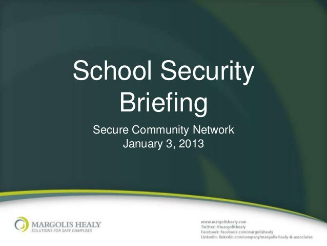 School Security   Briefing Secure Community Network      January 3, 2013