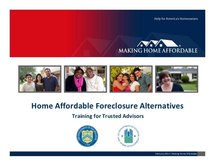 HomeAffordableForeclosureAlternatives          TrainingforTrustedAdvisors                                          F...