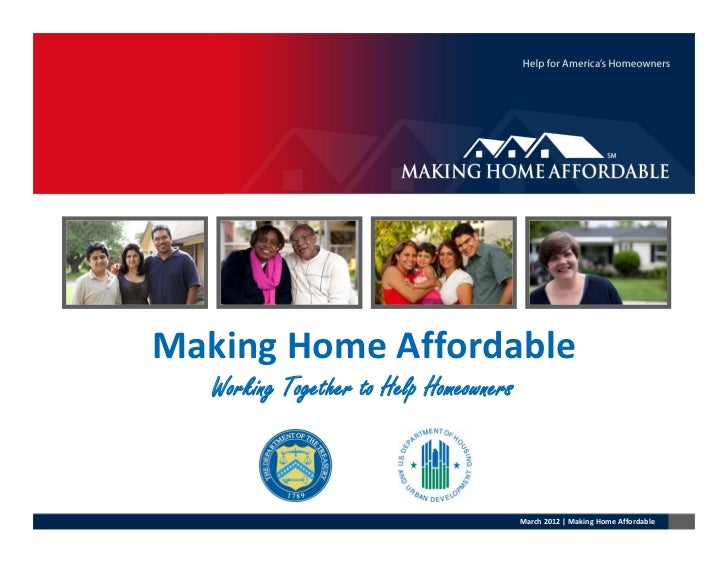 Making Home Affordable   Working Together to Help Homeowners                                         March 2012 | Making H...