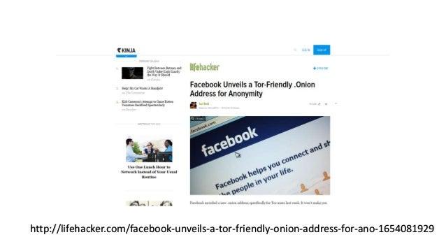 http://lifehacker.com/facebook-unveils-a-tor-friendly-onion-address-for-ano-1654081929