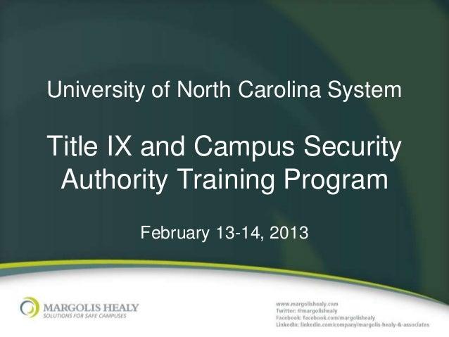 University of North Carolina SystemTitle IX and Campus Security Authority Training Program         February 13-14, 2013