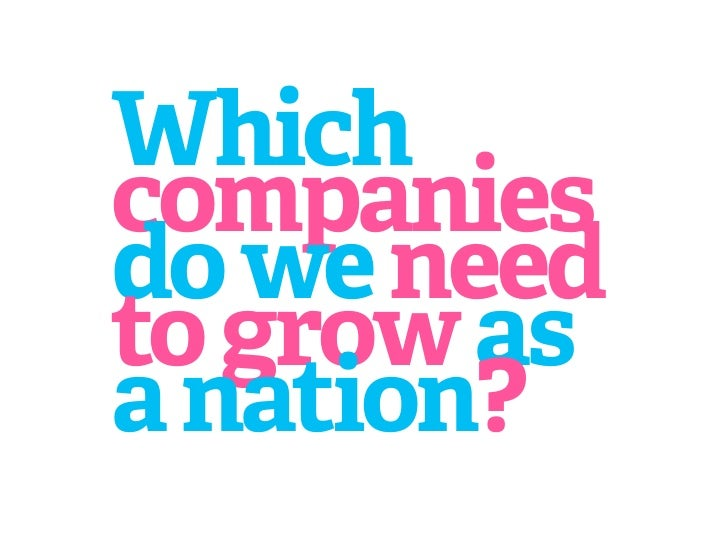 Which companies do we need to grow as a nation?