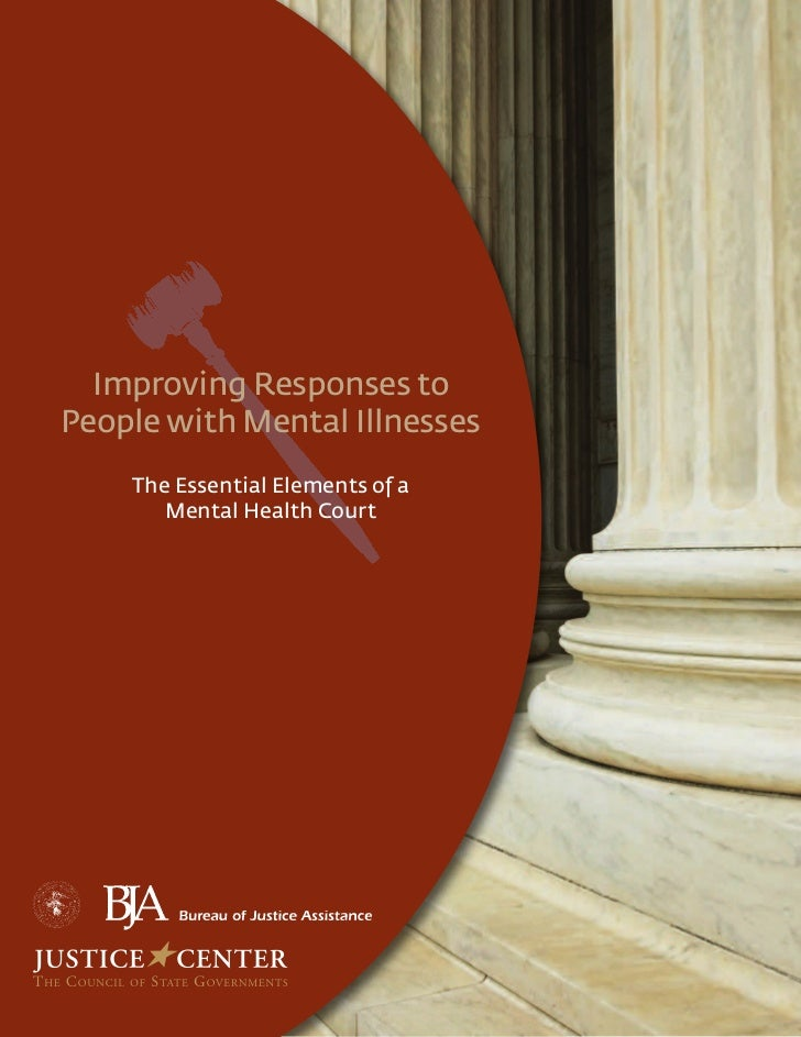 Improving Responses toPeople with Mental Illnesses    The Essential Elements of a       Mental Health Court