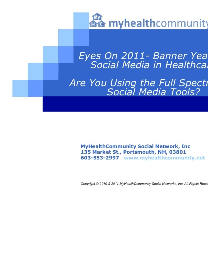Eyes On 2011- Banner Year for   Social Media in HealthcareAre You Using the Full Spectrum of       Social Media Tools?  My...