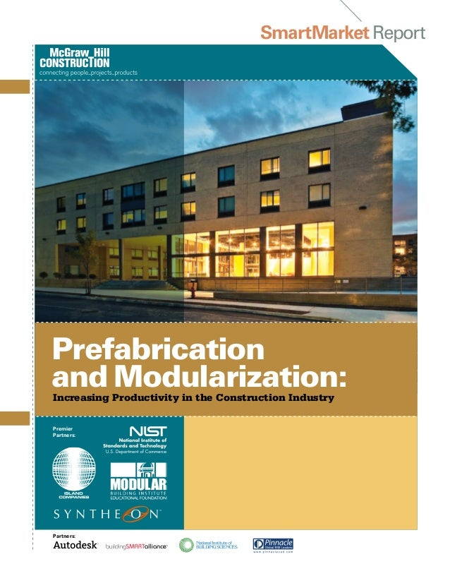 construction science prefabrication Prefabrication is one of the strongest areas of opportunity for transforming the construction industry it can decrease construction time frames and construction waste while increasing quality.