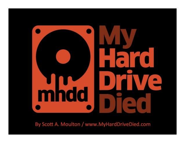 By  Sco'  A.  Moulton  /  www.MyHardDriveDied.com