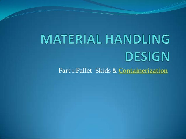 Part 1:Pallet Skids & Containerization