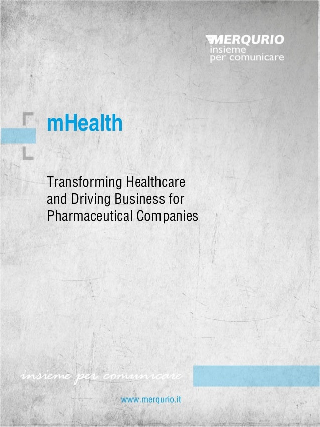 Transforming Healthcare and Driving Business for Pharmaceutical Companies  mHealth  1