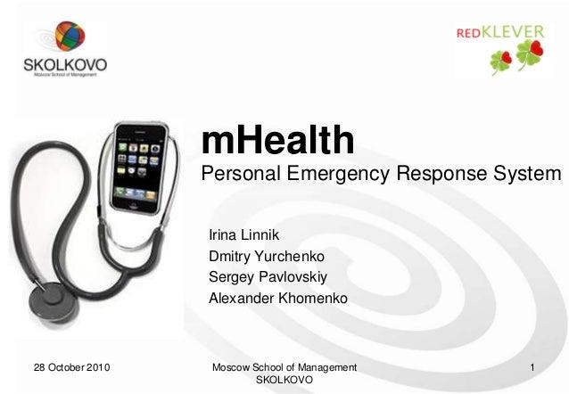 28 October 2010 Moscow School of Management SKOLKOVO 1 mHealth Irina Linnik Dmitry Yurchenko Sergey Pavlovskiy Alexander K...