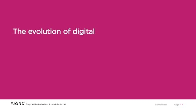 The evolution of digital  Confidential  Page 17