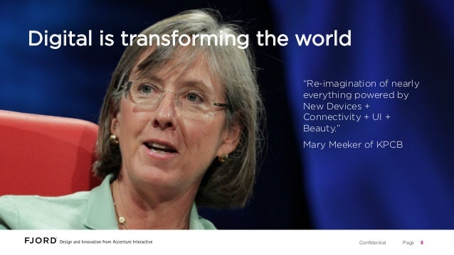 """Digital is transforming the world """"Re-imagination of nearly everything powered by New Devices + Connectivity + UI + Beauty..."""