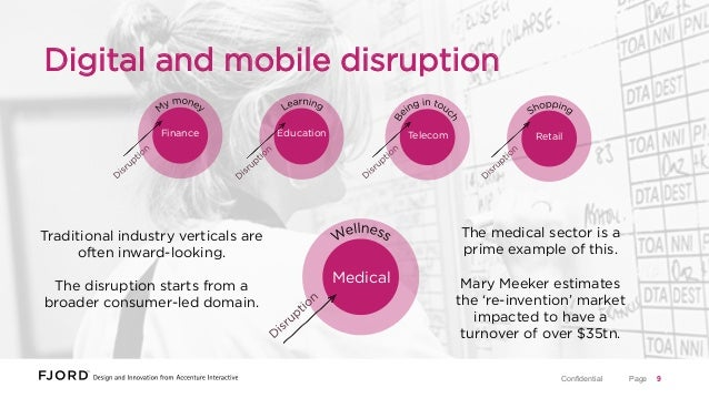 Digital and mobile disruption Finance  Education  Telecom  The medical sector is a prime example of this.  Traditional ind...