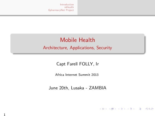 Introduction mHealth EpharmacyNet Project Mobile Health Architecture, Applications, Security Capt Farell FOLLY, Ir Africa ...