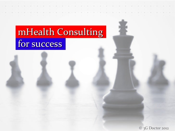 mHealth Consultingfor success                     © 3G Doctor 2012
