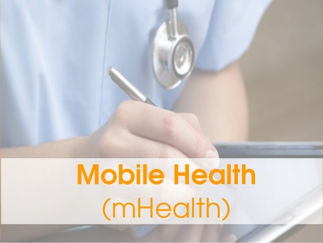 Mobile Health (mHealth)