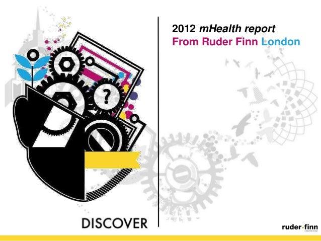 2012 mHealth reportFrom Ruder Finn London