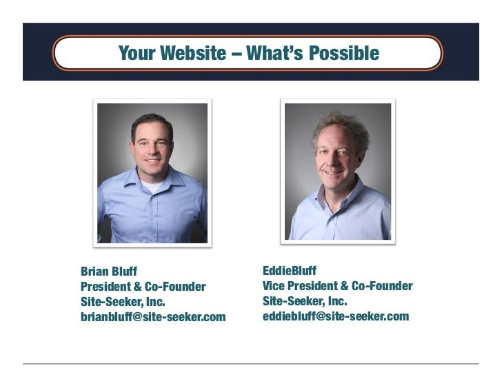 Your Website – What's PossibleBrian Bluff                  EddieBluffPresident & Co-Founder       Vice President & Co-Foun...