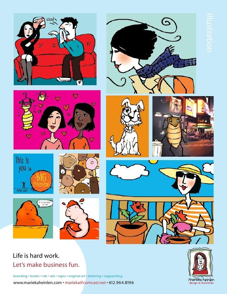 illustration     Life is hard work. Let's make business fun. branding • books • cds • ads • signs • original art • letteri...