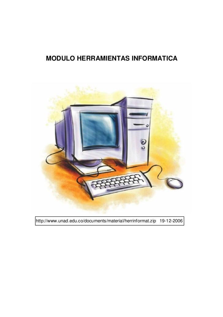 MODULO HERRAMIENTAS INFORMATICAhttp://www.unad.edu.co/documents/material/herrinformat.zip 19-12-2006
