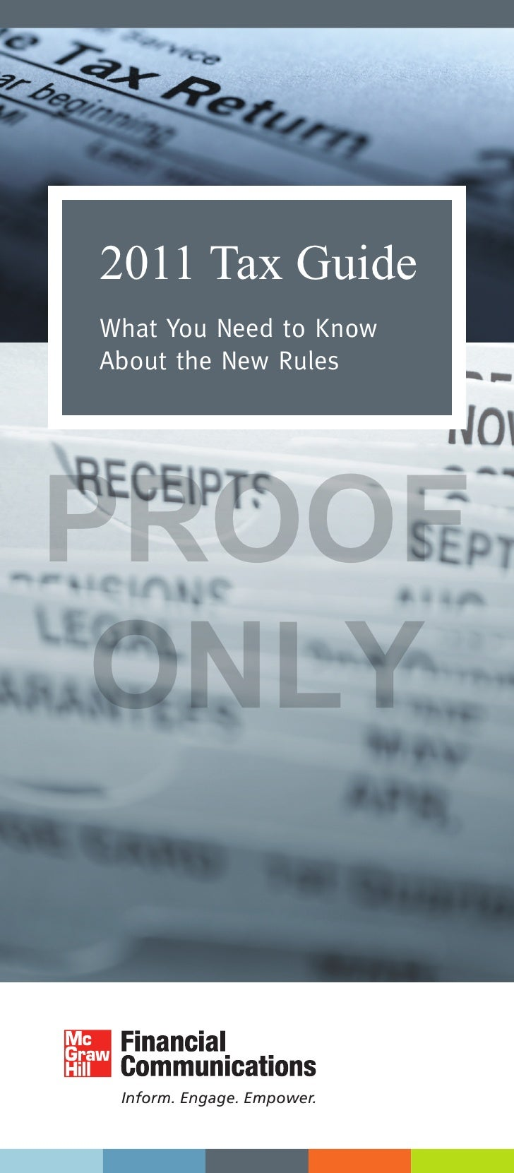 2011 Tax GuideWhat You Need to KnowAbout the New RulesPROOF ONLY Inform. Engage. Empower.