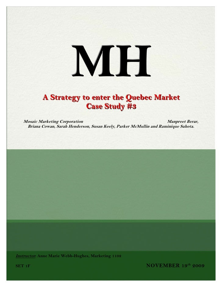 MHA Strategy to enter the Quebec Market              Case Study #3Mosaic Marketing Corporation                            ...