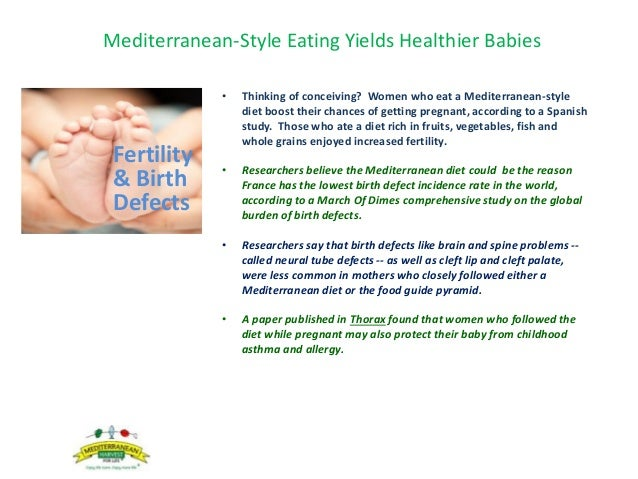 Mediterranean-Style Eating Yields Healthier Babies • Thinking of conceiving? Women who eat a Mediterranean-style diet boos...