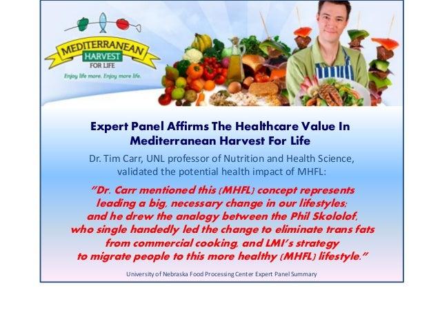 Expert Panel Affirms The Healthcare Value In Mediterranean Harvest For Life Dr. Tim Carr, UNL professor of Nutrition and H...