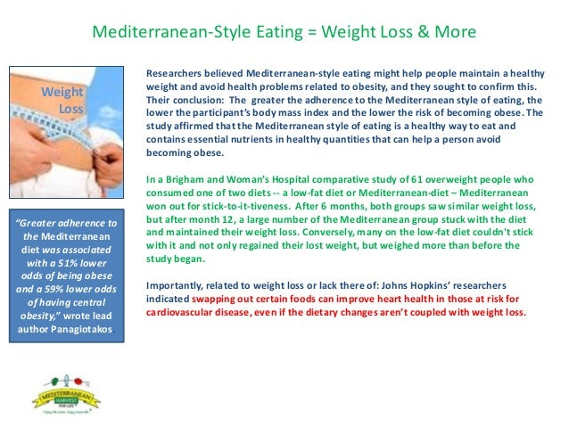 Mediterranean-Style Eating = Weight Loss & More Researchers believed Mediterranean-style eating might help people maintain...