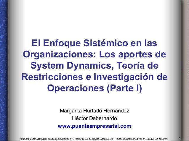 El Enfoque Sistémico en lasOrganizaciones: Los aportes de System Dynamics, Teoría deRestricciones e Investigación de      ...