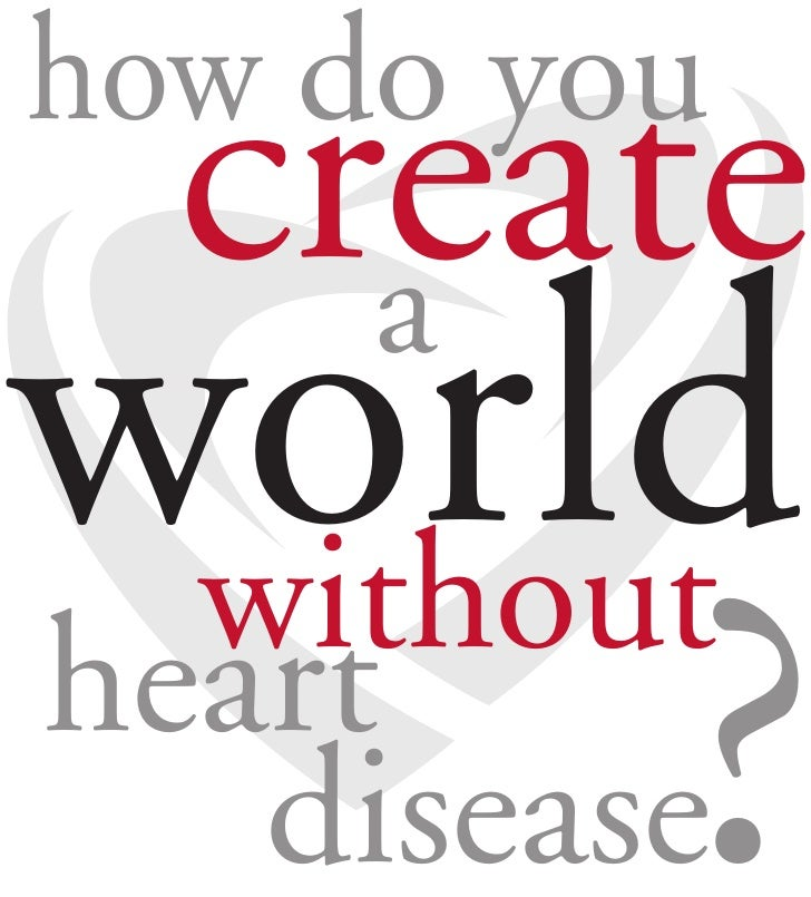how do you   create world     a  without heart          ?    disease