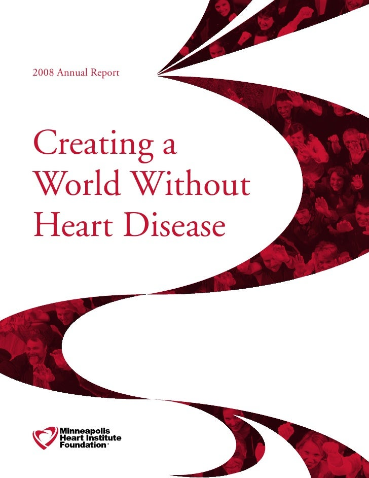 2008 Annual Report     Creating a World Without Heart Disease