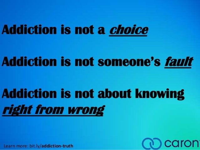 addiction choice or disease We all know addiction is a disease it has been so classified by all the authoritative sources  addiction is not a disease  are we quibbling over mere word choice, though — synaptic .